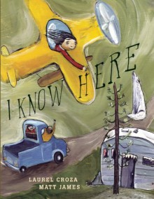 I Know Here - Laurel Croza, Matt James