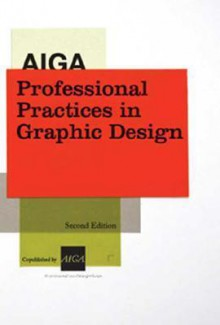 AIGA Professional Practices in Graphic Design - Tad Crawford