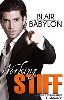 Working Stiff (Runaway Billionaires: Casimir): Runaway Billionaires #1 (Billionaires in Disguise) - Blair Babylon