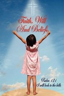 Faith, Will and Beliefs - Major Morrison