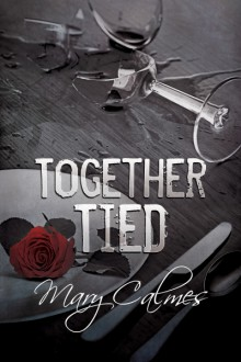 Together Tied - Mary Calmes