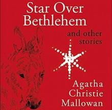 Star over Bethlehem: Christmas Stories and Poems - Simon Vance,Agatha Christie