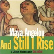 And Still I Rise (Unabridged Selections) - Maya Angelou, Maya Angelou