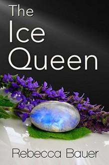 The Ice Queen - Rebecca Bauer