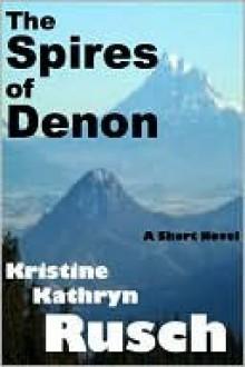 The Spires of Denon - Kristine Kathryn Rusch