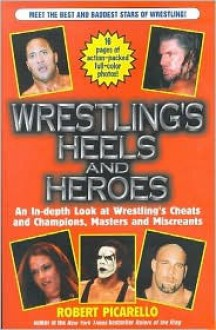Wrestling's Heels and Heroes - Robert Picarello