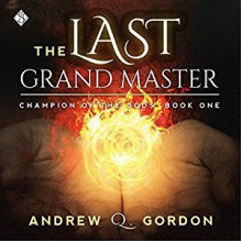The Last Grand Master - Andrew Q. Gordon,Joel Leslie