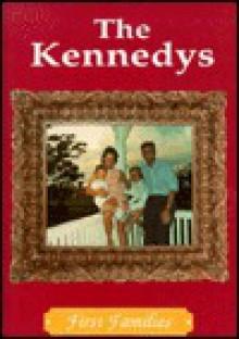 The Kennedys: First Families - Cass R. Sandak
