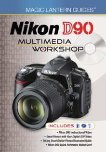 Magic Lantern DVD Guides: Nikon D90 Multimedia Workshop - Lark Books