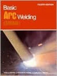 Basic Arc Welding - Ivan H. Griffin, C. Briggs, T. Roden