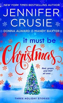 It Must Be Christmas: Three Holiday Stories - Jennifer Crusie