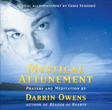Mystical Attunement: Awaken Your Spiritual Power - Darrin Owens, Chris Spheeris