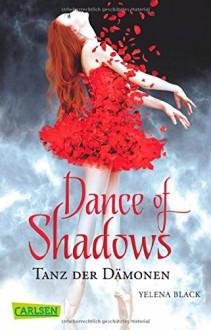 Dance of Shadows: Tanz der Dämonen - Yelena Black,Edigna Hackelsberger,Larissa Rabe