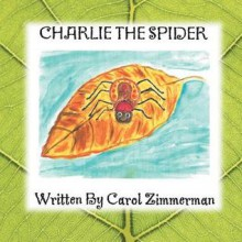 Charlie the Spider - Carol Zimmerman
