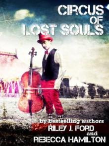 Circus of Lost Souls - Riley J. Ford,Rebecca^^Hamilton