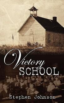 Victory School - Stephen Johnson