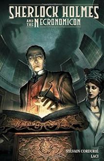 Sherlock Holmes and the Necronomicon - Laci Paige,Sylvain Cordurié