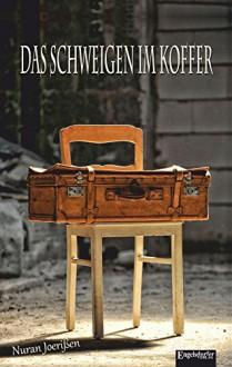 Das Schweigen im Koffer - Nuran Joerißen