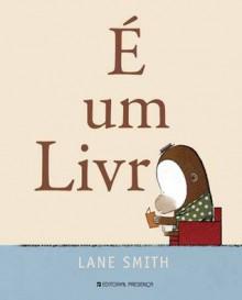 É um Livro - Lane Smith