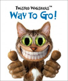 Way to Go! (Twisted Whiskers) - Running Press