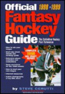 Official Fantasy Hockey: 1998-1999, the Definitive Hockey Pool Reference - Steve Cerutti