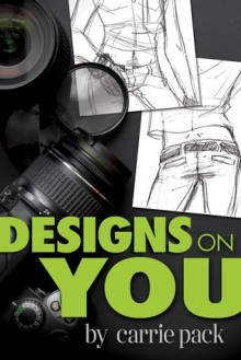 Designs on You - Carrie Pack