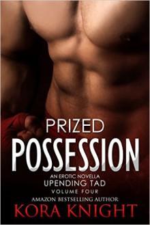 Prized Possession - Kora Knight