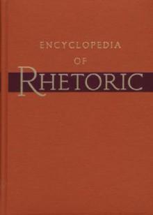 Encyclopedia of Rhetoric (v. 1) - Thomas O. Sloane