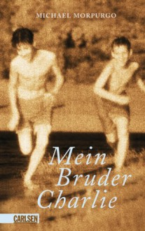 Mein Bruder Charlie - Michael Morpurgo, Klaus Fritz