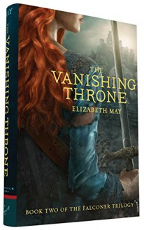 The Vanishing Throne: Book Two of the Falconer Trilogy - Elizabeth May