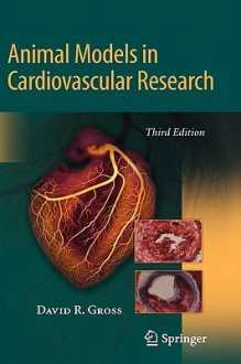 Animal Models in Cardiovascular Research - David R. Gross
