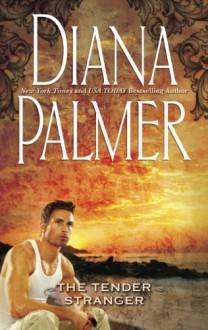 The Tender Stranger - Diana Palmer