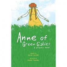 Anne of Green Gables: A Graphic Novel - Mariah Marsden,Kendra Phipps,Erika Kuster,Brenna Thummler