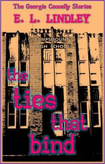 The Ties That Bind - E.L. Lindley