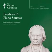 Beethoven's Piano Sonatas - The Great Courses, Professor Robert Greenberg