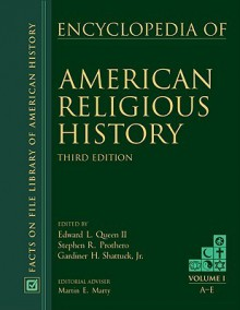 The Encyclopedia Of American Religious History - Edward L. Queen II, Stephen R. Prothero