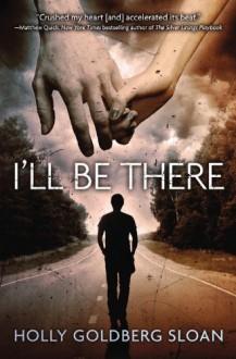 By Holly Goldberg Sloan I'll Be There (Reprint) - Holly Goldberg Sloan