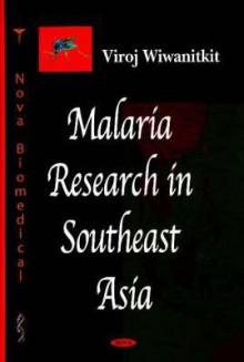 Malaria Research in Southeast Asia - Viroj