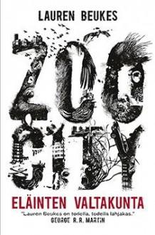 Zoo City : eläinten valtakunta - Lauren Beukes, Tytti Viinikainen