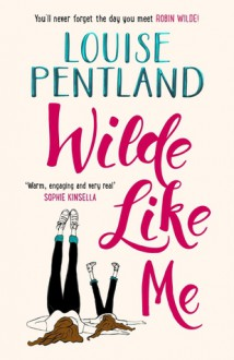 Wilde Like Me - Louise Pentland