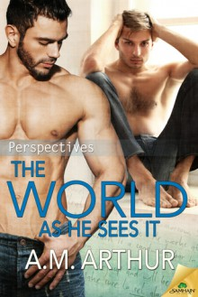 The World As He Sees It - A.C. Arthur