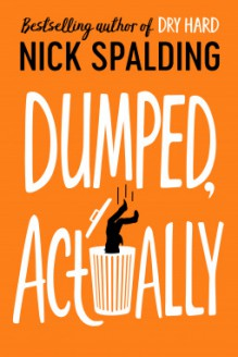 Dumped, Actually - Nick Spalding