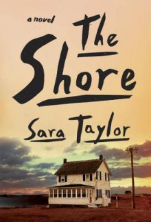 The Shore: A Novel - Sara Taylor