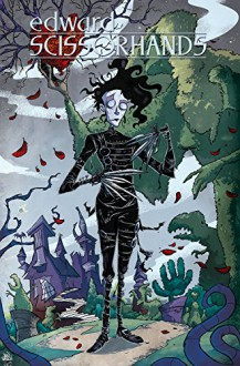 Edward Scissorhands Volume 1: Parts Unknown - Kate Leth,Drew Rausch