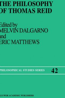 The Philosophy of Thomas Reid - Melvin Dalgarno, Melvin Dalgarno