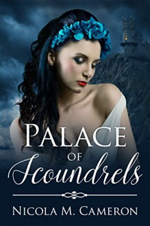 Palace of Scoundrels (Two Thrones Book 2) - Nicola M. Cameron