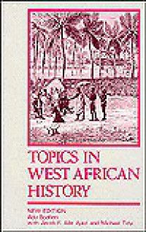 Topics in West African History - Adu Boahen, Jacob F. Ade Ajayi