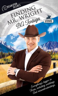 Finding Mr. Wright (Dreamspun Desires Book 42) - BA Tortuga