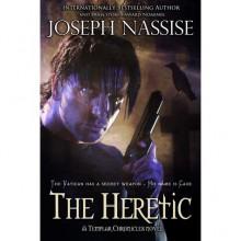 Heretic (Templar Chronicles, #1) - Joseph Nassise