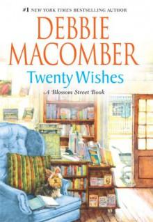 Twenty Wishes (Blossom Street, No. 4) - Debbie Macomber